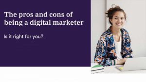 What are the pros and cons of a digital marketer